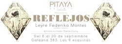 Reflejos, PITAYAgallery, MX
