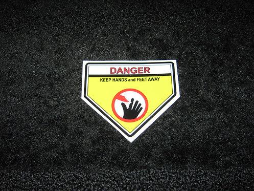 DANGER KEEP HANDS and FEET AWAY