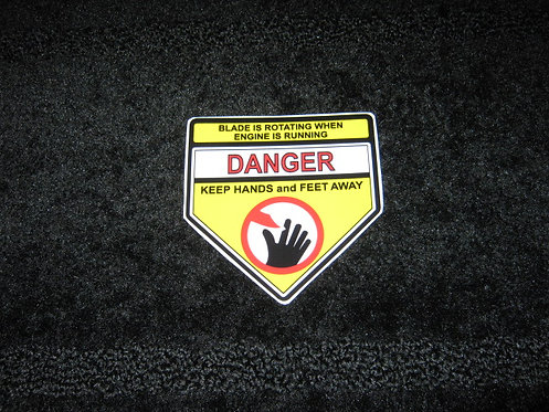 DANGER KEEP HANDS and FEET AWAY - BLADE IS ROTATING WHEN ENGINE RUNNING
