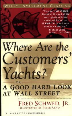 Where are the Customers' Yachts? /Fred Schwed