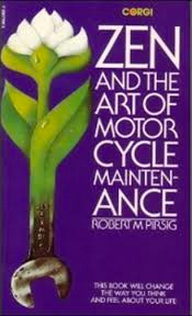 Zen and Art of Motorcycle Maintenance