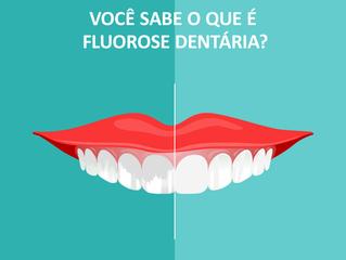 Você sabe o que é fluorose dentária?