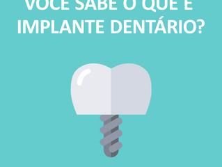 Você sabe o que é implante dentário?