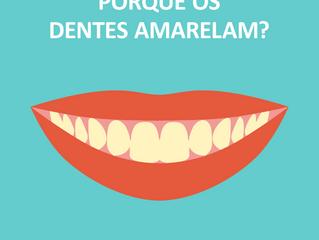 Porque os dentes amarelam?