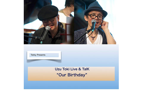 "UzToki Live&Talk""Our Birthday""投げ銭"