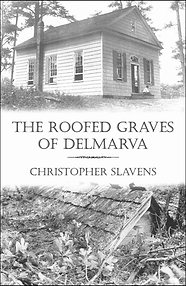 The Roofed Graves of Delmarva