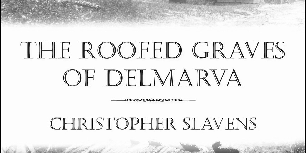 Book Launch & Signing: The Roofed Graves of Delmarva