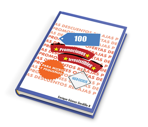 LIbro 100 Promociones Irresistibles de Enrique Gómez Gordillo Consultor y Conferencista  Shingon de Ventas y Mercadotecnia de Respuesta Directa