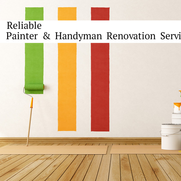 Reliable Painter & Handyman Renovation Services.jpg