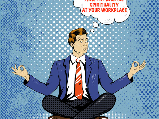 How to practice spirituality at your workplace