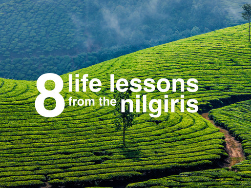8 simple, yet profound life lessons from the Nilgiris
