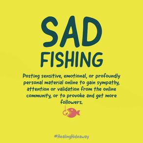Are you a Sadfisher?