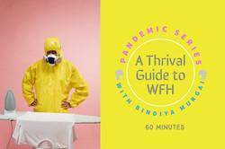 Pandemic webinars WFH by Bindiya Murgai.