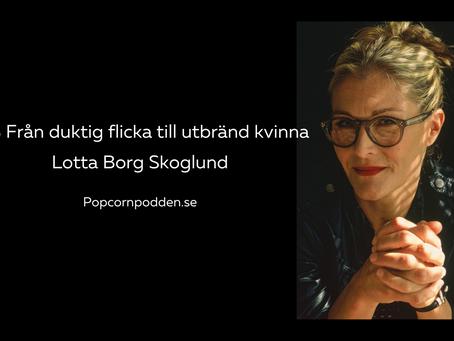 #13 Från duktig flicka till utbränd kvinna - Lotta Borg Skoglund