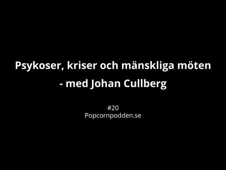 #20 Psykoser, kriser och mänskliga möten - med Johan Cullberg