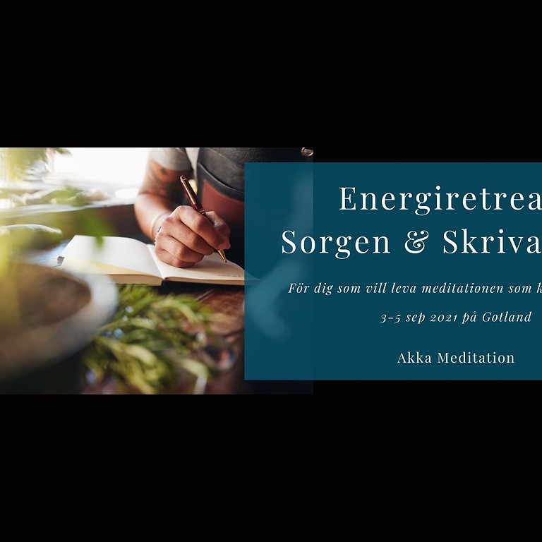 Energiretreat Sorgen & skrivandet ~ 3-5 sep 2021
