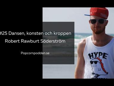 #25 Dansen, konsten och kroppen - med Robert Rawburt Söderström