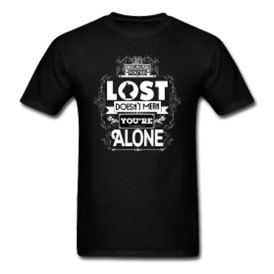 Lost But Not Alone T-Shirt