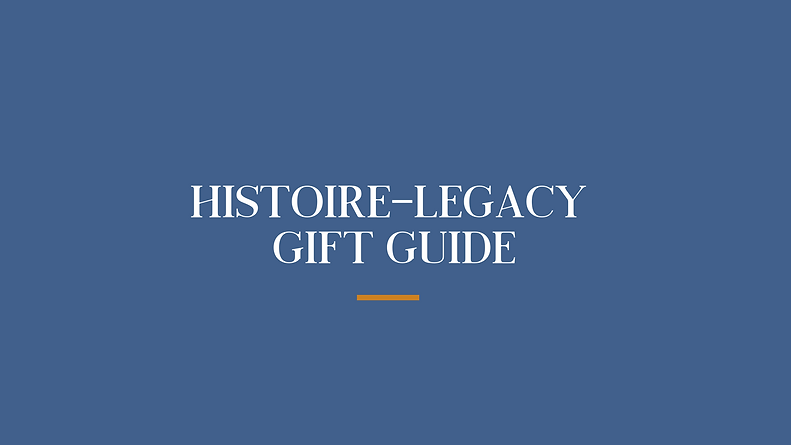 2020 Holiday Histoire-Legacy Gift Guide