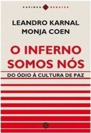 O Inferno Somos Nós - Monja Coen e Leandro Karnal