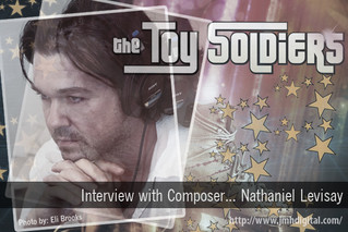 NEW 'THE TOY SOLDIERS' COMPOSER, NATHANIEL LEVISAY INTERVIEW!