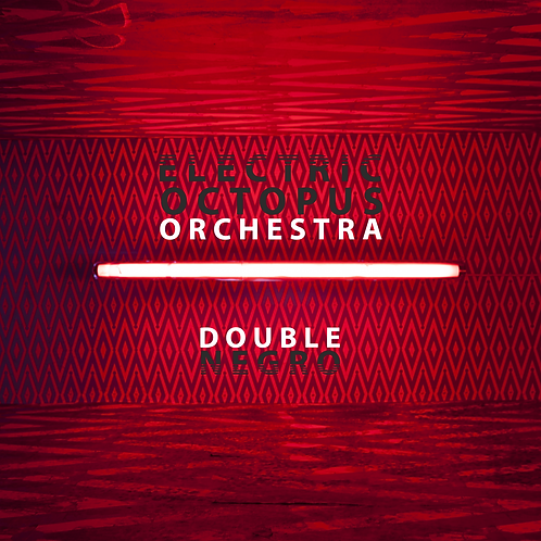 DOUBLE NEGRO - ELECTRIC OCTOPUS ORCHESTRA - CD/ALBUM