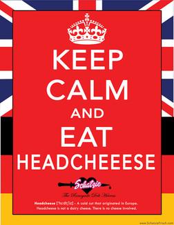 keep-calm-and-eat-headcheese.jpg