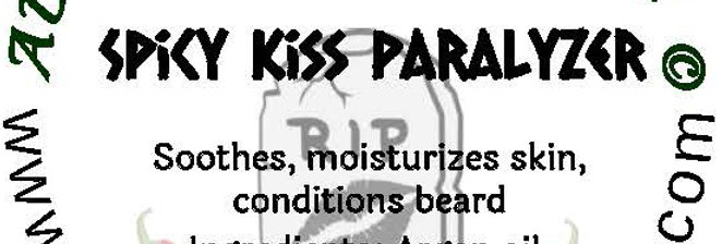 Spicy Kiss Paralyzer beard oil 1 oz $6; 2 oz $10; balm 1 oz $6