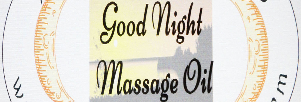 Good night massage oil; 2 oz $6 or 4 oz $10