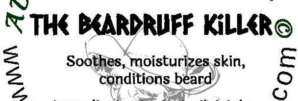 The Beardruff Killer beard oil 1 oz $6; 2 oz $10; balm 1 oz $6