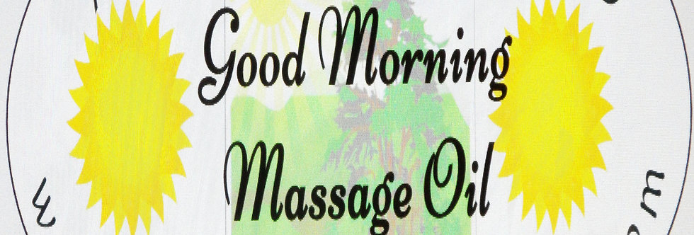 Good morning massage oil; 2 oz  $6 or 4 oz $10