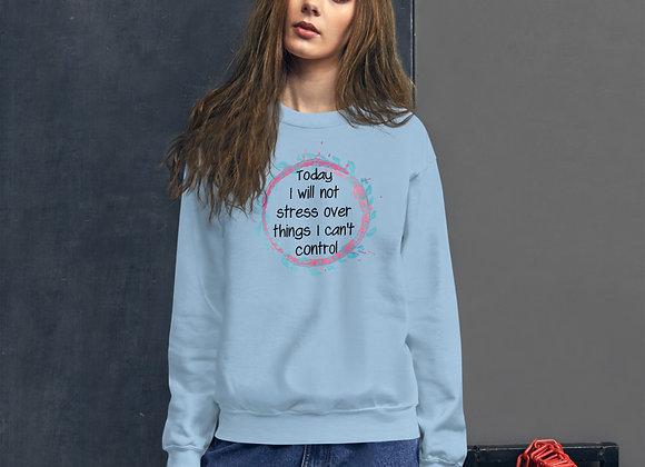 Stress Free Womens Sweatshirt