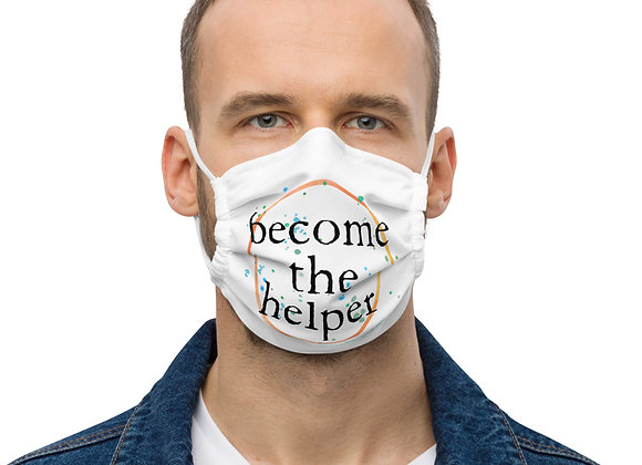 become the helper Premium face mask
