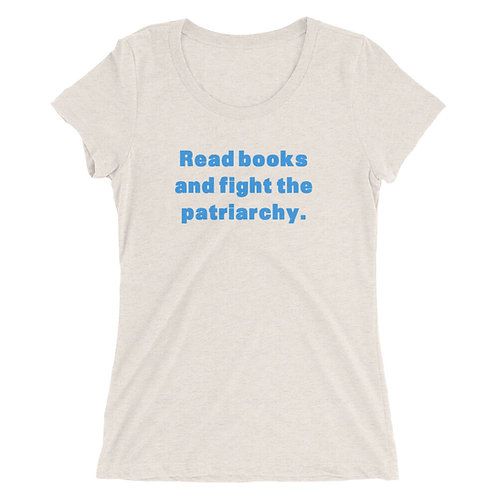 Read books and fight the patriarchy Ladies' short sleeve t-shirt