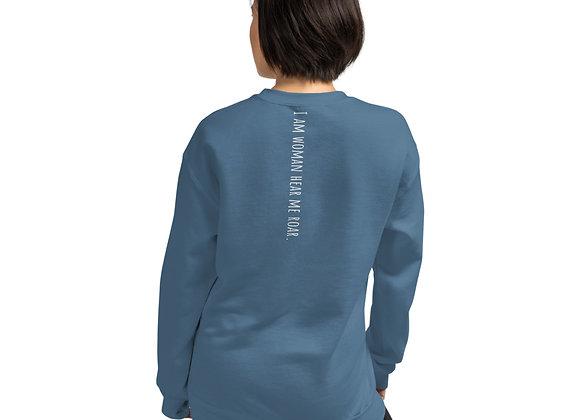I am woman hear me roar Unisex Sweatshirt