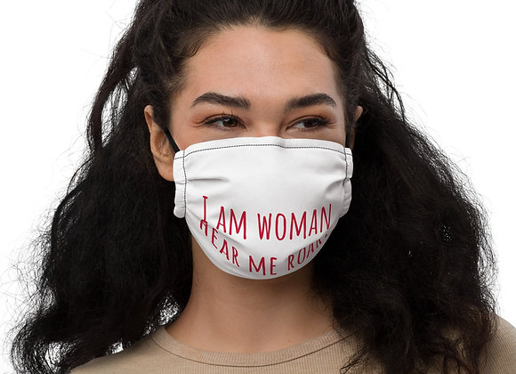 I am woman Hear me roar.Premium face mask