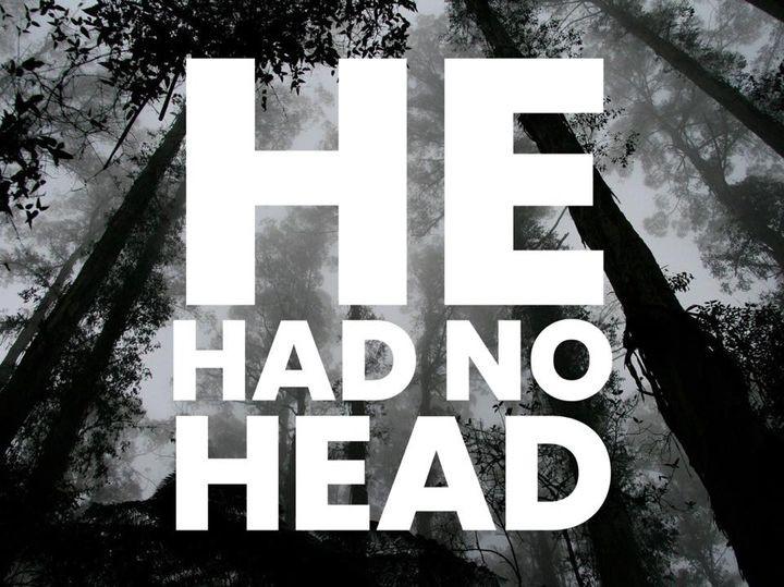 He Had No Head