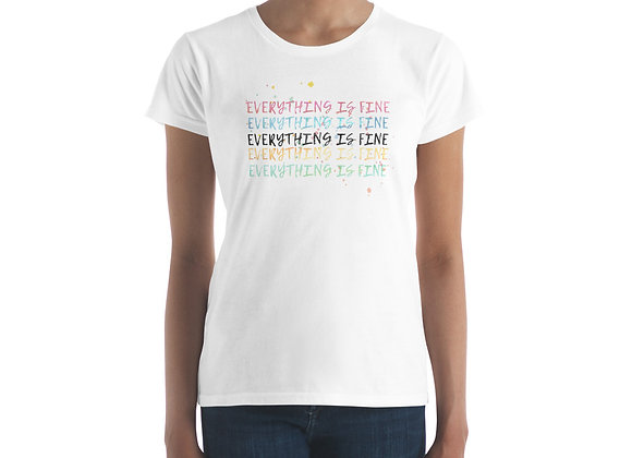 Everything is fine Women's short sleeve t-shirt