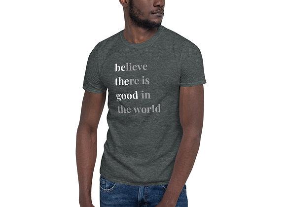 Be The Good Short-Sleeve Unisex T-Shirt