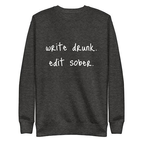 write drunk edit sober Unisex Fleece Pullover