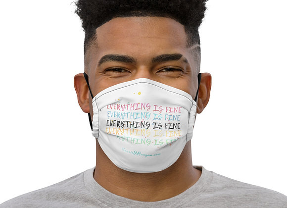 everything is fine Premium face mask