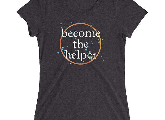 Become The Helper Ladies' short sleeve t-shirt