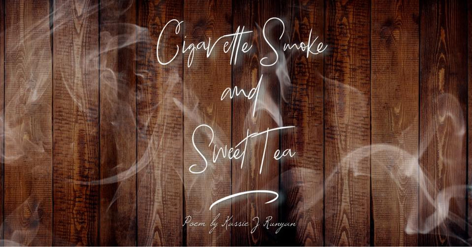 Cigarette Smoke and Sweet Tea