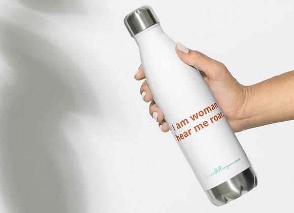 I am woman hear me roar. Stainless Steel Water Bottle