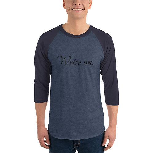 Write on. 3/4 sleeve raglan shirt