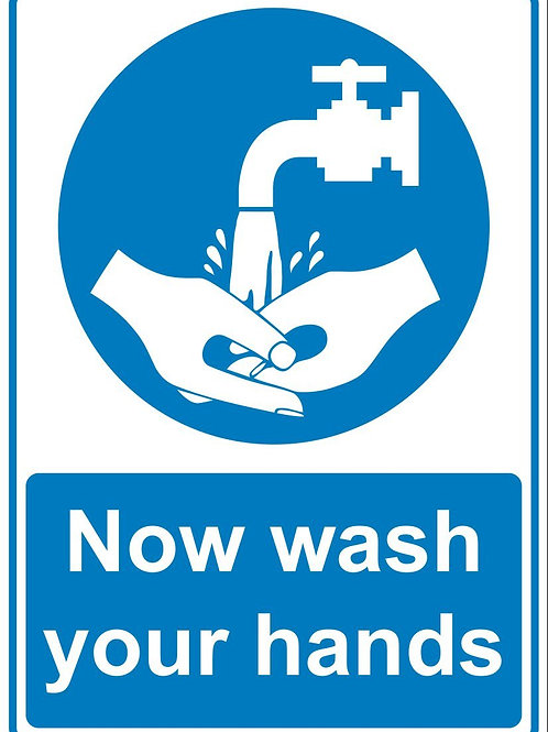 Now Wash Your Hands - Sign