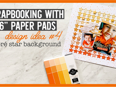 """Scrapbooking With 6 x 6"""" Paper Pads 
