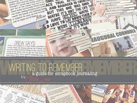 Writing to Remember: A Guide for Scrapbook Journaling