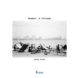 """Mumbai: A Collage"""