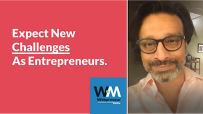 Expect New Challenges As Entrepreneurs!